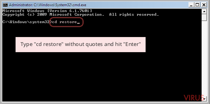 Type 'cd restore' without quotes and hit 'Enter'