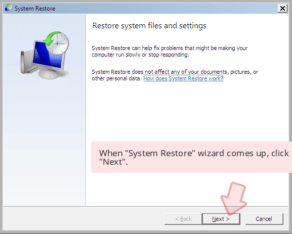 When 'System Restore' wizard comes up, click 'Next'.